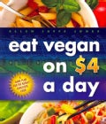 Eat Vegan on $4 a Day: A Game Plan for the Budget-Conscious Cook (Paperback)