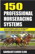 150 Professional Horseracing Systems (Paperback)