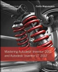 Mastering Autodesk Inventor 2012 and Autodesk Inventor LT 2012 (Paperback)