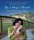 In a Dog's Heart: What Our Dogs Need, Want, and Deserve-and the Gifts We Can Expect in Return (CD-Audio)