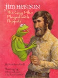 Jim Henson: The Guy Who Played With Puppets (Hardcover)