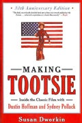 Making Tootsie: Inside the Classic Film With Dustin Hoffman and Sydney Pollack (Paperback)