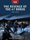 The Revenge of the 47 Ronin: Edo 1702 (Paperback)