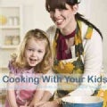 Cooking With Your Kids: Easy Recipes for Parents and Kids to Make Together (Paperback)