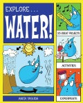 Explore Water!: 25 Great Projects, Activities, Experiments (Paperback)