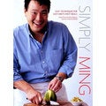 Simply Ming: Easy Techniques for East-Meets-West Meals (Hardcover)