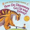 How Do Dinosaurs Go Up and Down?: A Book of Opposites (Board book)
