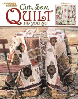 Cut, Sew, Quilt As You Go (Paperback)