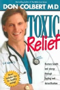 Toxic Relief: Restore Health and Energy Through Fasting and Detoxification (Paperback)