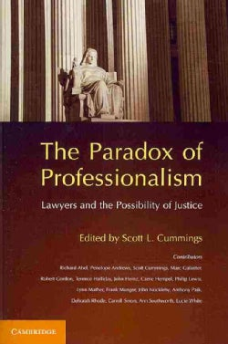 The Paradox of Professionalism: Lawyers and the Possibility of Justice (Paperback)