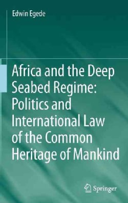Africa and the Deep Seabed Regime: Politics and International Law of the Common Heritage of Mankind (Hardcover)