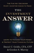 The Investment Answer: Learn to Manage Your Money & Protect Your Financial Future (Hardcover)