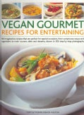 Vegan Gourmet: Recipes for Entertaining, 90 Imaginative Recipes That Are Perfect forspecial occasions, from sumpt... (Paperback)