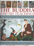 The Buddha and His Teachings: The Essential Introduction to the Origins of Buddhism, from the Life of the Buddha ... (Paperback)