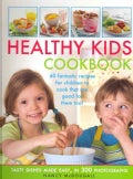 Healthy Kid's Cookbook: 60 Fantastic Recipes for Children to Cook That Are Good for Them Too! Tasty Dishes Made E... (Paperback)