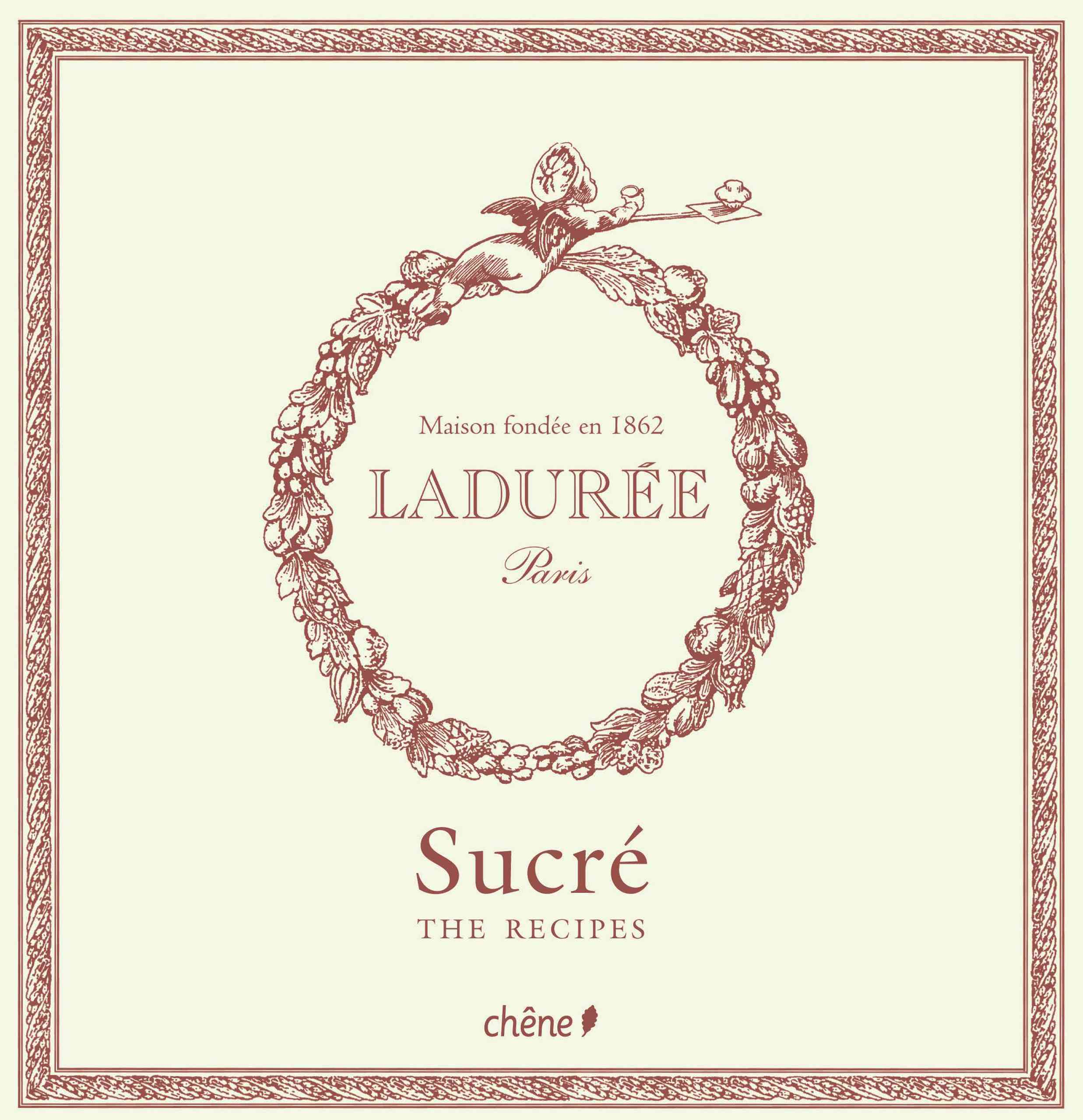 Laduree: Sucre /The Sweet Recipes (Hardcover)