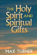 The Holy Spirit and Spiritual Gifts: In the New Testament Church and Today (Paperback)