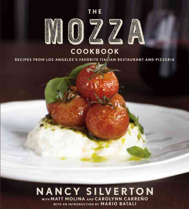 The Mozza Cookbook: Recipes from Los Angeles's Favorite Italian Restaurant and Pizzeria (Hardcover)