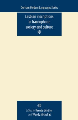 Lesbian Inscriptions in Francophone Society and Culture (Paperback)