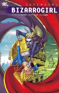 Supergirl: Bizarrogirl (Paperback)