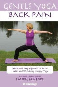 Gentle Yoga for Back Pain: A Safe and Easy Approach to Better Health and Well-Being Through Yoga (Paperback)