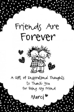 Friends Are Forever: A Gift of Inspirational Thoughts to Thank You for Being My Friend (Paperback)