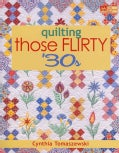 Quilting Those Flirty '30s (Paperback)