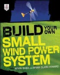 Build Your Own Small Wind Power System (Paperback)