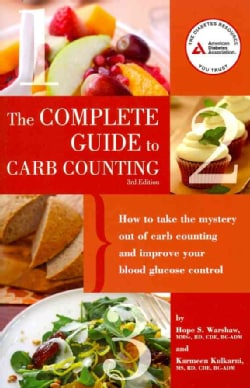 Complete Guide to Carb Counting: How to Take the Mystery Out of Carb Counting and Improve Your Blood Glucose Control (Paperback)