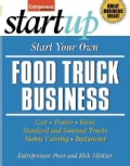 Start Your Own Food Truck Business: Cart, Trailer, Kiosk, Standard and Gourmet Trucks, Mobile Catering, Bustaurant (Paperback)