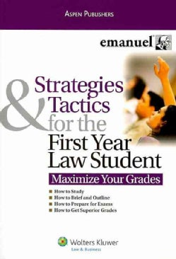 Strategies Tactics First Year Law Student: Maximize Your Grades (Paperback)