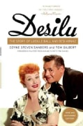 Desilu: The Story of Lucille Ball and Desi Arnaz (Paperback)
