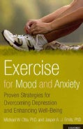 Exercise for Mood and Anxiety: Proven Strategies for Overcoming Depression and Enhancing Well-Being (Paperback)