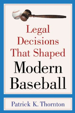Legal Decisions That Shaped Modern Baseball (Paperback)