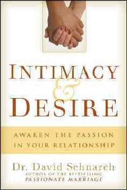 Intimacy & Desire: Awaken the Passion in Your Relationship (Paperback)