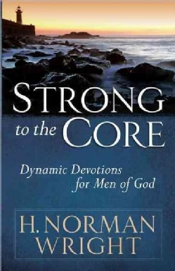 Strong to the Core: Dynamic Devotions for Men of God (Paperback)