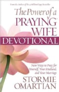 The Power of a Praying Wife Devotional: New Ways to Pray for Yourself, Your Husband, and Your Marriage (Paperback)