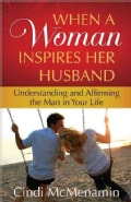 When a Woman Inspires Her Husband (Paperback)