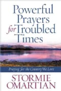 Powerful Prayers for Troubled Times: Praying for the Country We Love (Paperback)