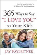 "365 Ways to Say ""I Love You"" to Your Kids (Paperback)"