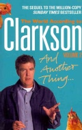 And Another Thing: The World According to Clarkson (Paperback)