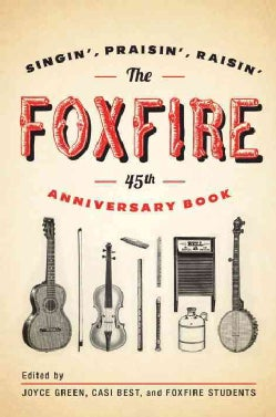 The Foxfire: Singin', Praisin', Raisin' (Paperback)