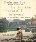 Behind the Beautiful Forevers: Life, Death, and Hope in a Mumbai Undercity (CD-Audio)