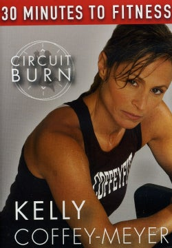30 Minutes To Fitness: Circuit Burn With Kelly Coffey-Meyer Workout (DVD)