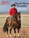 Ranch-Horse Versatility: A Winner's Guide to Successful Rides (Paperback)