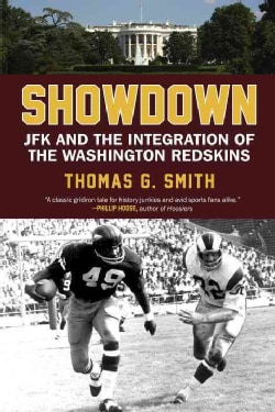 Showdown: JFK and the Integration of the Washington Redskins (Hardcover)