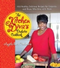 The Kitchen Diva's Diabetic Cookbook: 150 Healthy, Delicious Recipes for Diabetics and Those Who Dine With Them (Paperback)