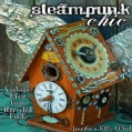 Steampunk Chic: Vintage Flair from Recycled Finds (Paperback)