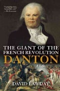 The Giant of the French Revolution: Danton, A Life (Paperback)