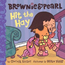 Brownie & Pearl Hit the Hay (Hardcover)